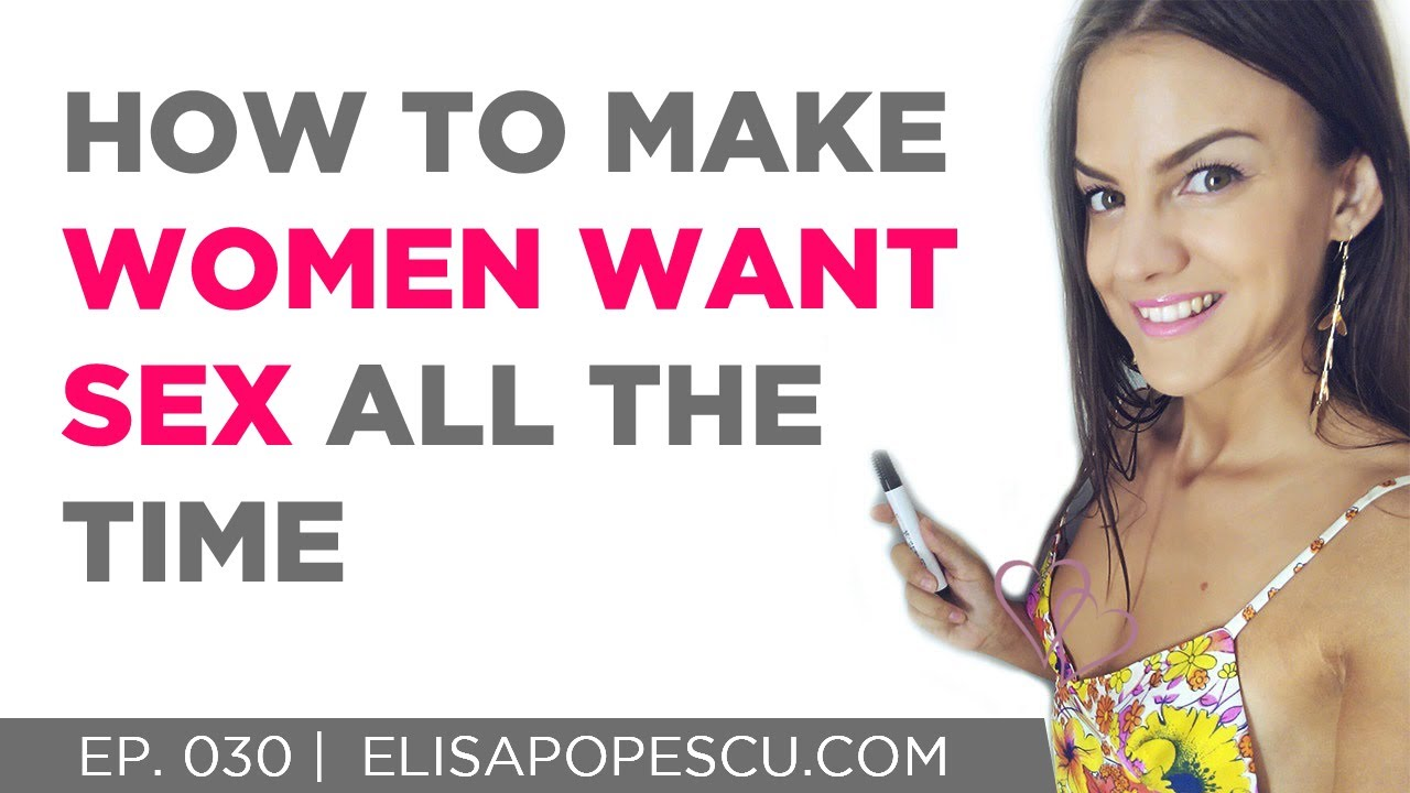 to women want sex How make